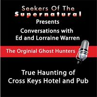Ed and Lorraine Warren - True Haunting of Cross Keys Hotel and Pub
