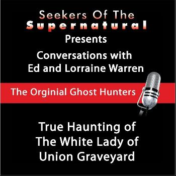 Ed and Lorraine Warren - True Haunting of the White Lady of Union Graveyard