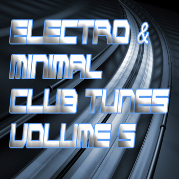 Various Artists - Electro & Minimal Club Tunes, Vol. 5