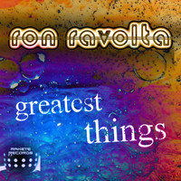 Ron Ravolta - Greatest Things