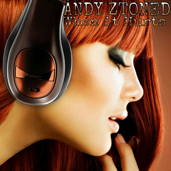 Andy Ztoned - When It Hurts