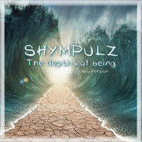 Shympulz - The Depths of Being New Version