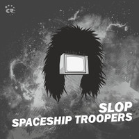 Slop - Spaceship Troopers