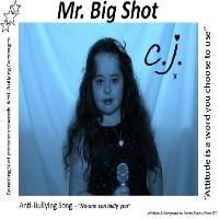 C.J. - Mr. Big Shot (Anti-Bullying Song)