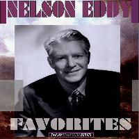 Nelson Eddy with Nathaniel Shilkret and Nathaniel Shilkret Orchestra - Nelson Eddy: Favorites (Remastered)