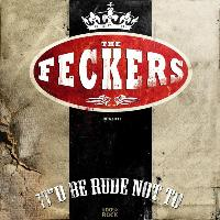 The Feckers - It'd Be Rude Not To