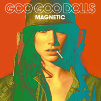 The Goo Goo Dolls - Magnetic (Deluxe Version)