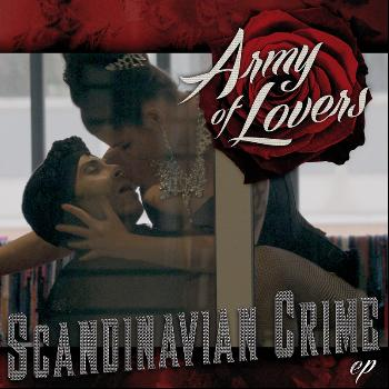 Army Of Lovers - Scandinavian Crime EP