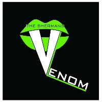 The Shermans - Venom