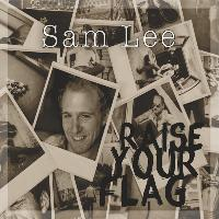 Sam Lee - Raise Your Flag
