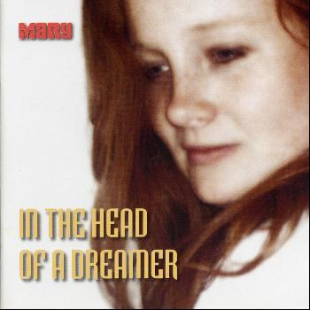 Mary - In The Head Of A Dreamer