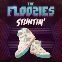 The Floozies - Stuntin'