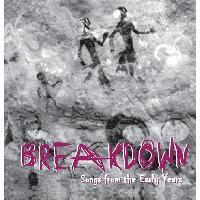 Breakdown - Songs From The Early Years
