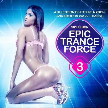 Various Artists - Epic Trance Force, Vol. 3 VIP Edition