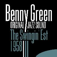 Benny Green - Original Jazz Sound: The Swingin' Est