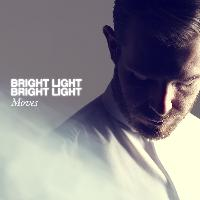 Bright Light Bright Light - Moves EP