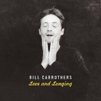 Bill Carrothers - Love and longing