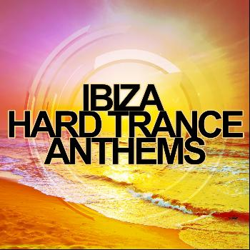 Various Artists - Ibiza Hard Trance Anthems