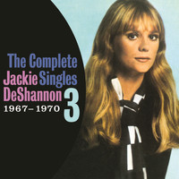 Jackie DeShannon - The Complete Singles Vol. 3 (1967-1970)