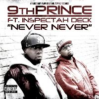 9th Prince - Never Never (feat.  Inspectah Deck)
