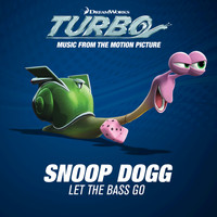 Snoop Dogg - Let The Bass Go (Music From The Motion Picture Turbo)