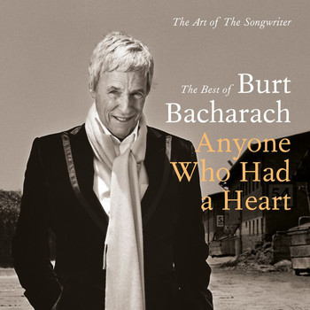 Burt Bacharach - Anyone Who Had A Heart - The Art Of The Songwriter / Best Of