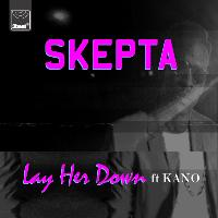 Skepta - Lay Her Down