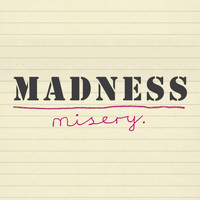 Madness - Misery