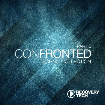 Various Artists - Confronted, Pt. 5 (Techno Collection)