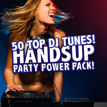 Various Artists - Handsup Party Power Pack! - 50 Top DJ Tunes!
