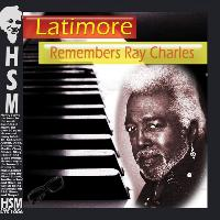 Latimore - Latimore Remembers Ray Charles