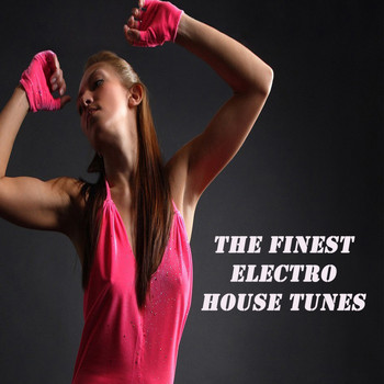 Various Artists - The Finest Electro House Tunes