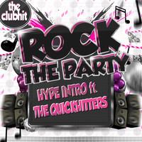 Hype Intro feat. The Quickhitters - Rock the Party