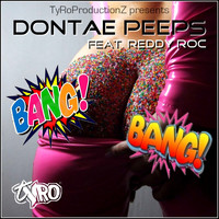 Dontae Peeps feat. Reddy Roc - Bang Bang (Explicit)
