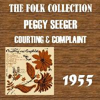 Peggy Seeger - Courting & Complaint