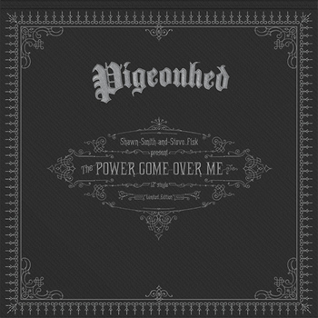 Pigeonhed - The Power Come over Me - Single