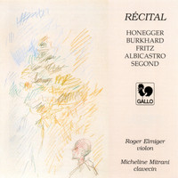 Roger Elmiger & Micheline Mitrani - Recital of Swiss Composers for Violin & Harpsichord