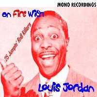 LOUIS JORDAN - On Fire with Louis Jordan