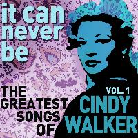 Cindy Walker - It Can Never Be: The Greatest Songs of Cindy Walker - Live on the Radio Vol. 1