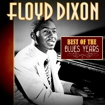 Floyd Dixon - Best of the Blues Years