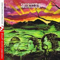 Morning - Morning (Digitally Remastered)