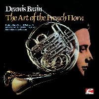 Dennis Brain - The Art of the French Horn (Digitally Remastered)