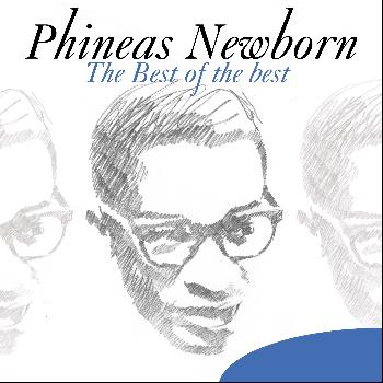 Phineas Newborn - The Best of the Best: Phineas Newborn