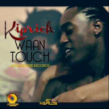 Kiprich - Waan Touch - Single