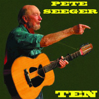 Pete Seeger - Ten