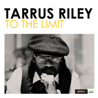 Tarrus Riley - To the Limit - Single