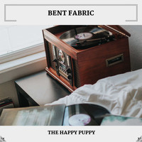 Bent Fabric - The Happy Puppy