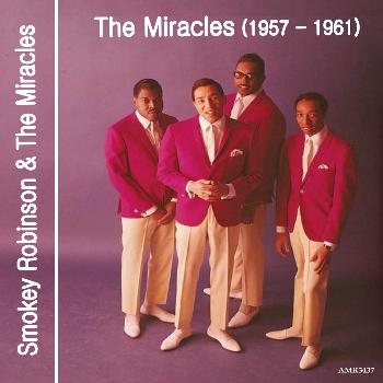 Smokey Robinson & The Miracles - The Miracles 1957-1961