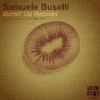 Samuele Buselli - Burnin' Up Remixes