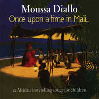 Moussa Diallo - Once Upon a Time in Mali…